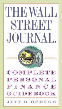 The Wall Street Journal: Complete Personal Finance Guidebook.