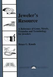 Jeweler's Resource A Reference of Gems, Metals, Formulas and Terminology