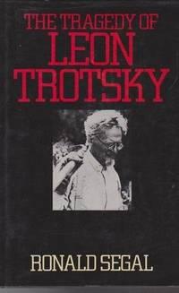 THE TRAGEDY OF LEON TROTSKY.