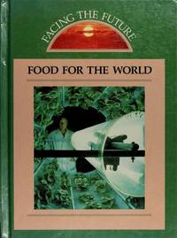 Facing the Future: Food for the World