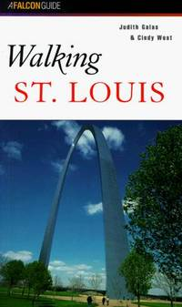 Walking St. Louis (Walking Guides Series) by Galas, Judith