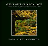 GEMS OF THE NECKLACE : Images of the Cleveland Metropolitan Parks