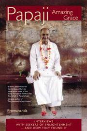PAPAJI AMAZING GRACE: Interviews With Seekers Of Enlightenment...And How They Found It