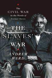The Slaves' War ( the Civil War in the Words of Former Slaves)
