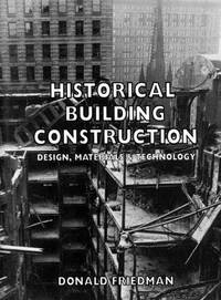 Historical Building Construction: Design, Materials & Technology