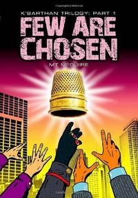Few are Chosen (K'Barthan Trilogy Part I)