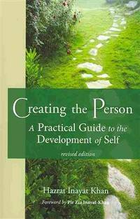 CREATING THE PERSON: A Practical Guide To The Development Of Self (new edition)