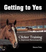 Getting to yes - clicker training for improved horsemanship