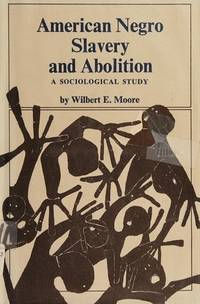 image of American Negro Slavery and Abolition: a Sociological Study