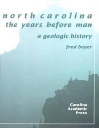 North Carolina The Years Before Man: A Geologic History