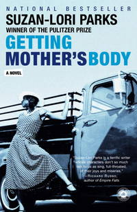 GETTING MOTHER'S BODY A Novel