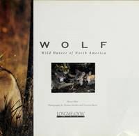 Wolf: Wild Hunter of North America