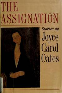 THE ASSIGNATION by  Joyce Carol Oates - First Edition - 1988 - from Folded Corner Books (SKU: 021981)