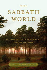 The Sabbath world; glimpses of a different order of time