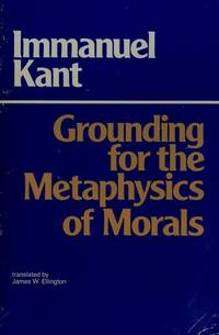 Grounding for the Metaphysics of Morals.