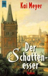 Schattenesser, Der by  Kai Meyer - Paperback - Edition: 1. - 1998 - from Mondevana and Biblio.com