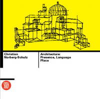Architecture: Presence, Language, Place (Skira Library of Architecture) by Norberg-Schulz, Christian - 2000-09-01