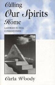 Calling Our Spirits Home : Gateways to Full Consciousness