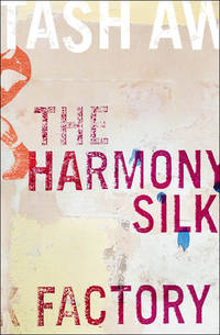 The Harmony Silk Factory   (Signed)