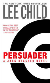 Persuader (Jack Reacher, No. 7) by Lee Child - 2004-03-06 - from Books Express and Biblio.com
