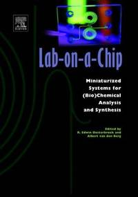 LAB-ON-A-CHIP: MINIATURIZED SYSTEMS FOR (BIO)CHEMICAL ANALYSIS AND SYNTHESIS