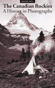 Canadian Rockies: A History in Photographs by  Graeme Pole - Paperback - from Better World Books  and Biblio.co.uk