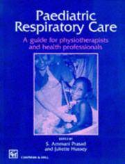 Paediatric Respiratory Care - A Guide for Physiotherapists and Health Professionals (Therapy in...