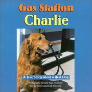 Gas Station Charlie: A True Story About a Real Dog