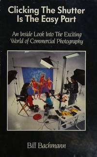 Clicking the Shutter Is the Easy Part: An Inside Look into the Exciting World of Commercial...
