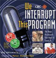 We Interrupt This Program - CBC, The News Broadcasts That Kept Us Tuned In