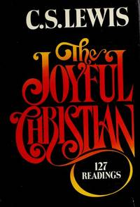 The Joyful Christian : 127 Readings from C. S. Lewis