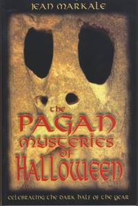 The Pagan Mysteries of Halloween : Celebrating the Dark Half of the Year