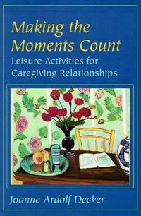 Making the Moments Count: Leisure Activities for Caregiving Relationships