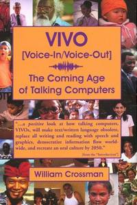 VIVO [Voice-In/Voice-Out]: The Coming Age of Talking Computers