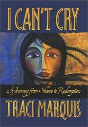 I CAN'T CRY: A Journey from Shame to Redemption