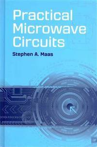 Practical Microwave Circuits (Artech House Microwave Library)