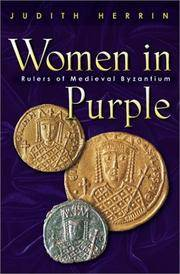 image of Women in Purple: Rulers of Medieval Byzantium