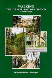 Walking the Denver-Boulder Region, Second Edition by  Darcy Robert Folzenlogen - Paperback - 2nd - 1998-11-01 - from Ergodebooks (SKU: DADAX1893111008)