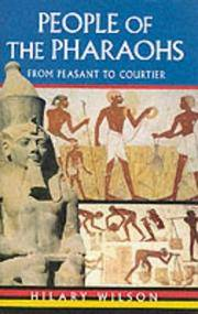 People of the Pharaohs: From Peasant to Courtier by  Hilary Wilson - 1st - 1997 - from Abacus Bookshop and Biblio.com