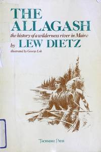 image of The Allagash: The History of a Wilderness River in Maine
