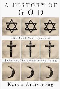 image of History of God: The 4,000-Year Quest of Judaism, Christianity and Islam