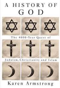 History Of God: The 4000-Year Quest of Judaism, Christianity, and Islam