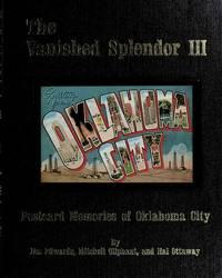 The Vanished Splendor  Postcard Views of Oklahoma City