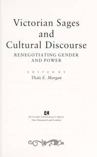 Victorian Sages and Cultural Discourse: Renegotiating Gender and Power
