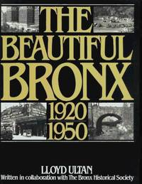 The Beautiful Bronx 1920 - 1950