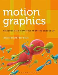 Motion Graphics (Required Reading Range) by Ian  Crook and Peter Beare - Paperback - 2015 - from El Pinarillo Books  (SKU: 1472569008)