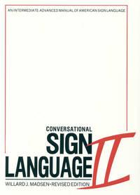 Conversational Sign Language II: An Intermediate Advanced Manual