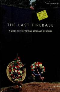 The last firebase: A guide to the Vietnam Veterans Memorial