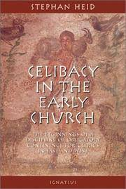 image of Celibacy in the Early Church: The Beginnings of Obligatory Continence for Clerics in East and West