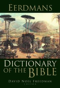 Eerdmans Dictionary of the Bible by  Astrid B. [Editor];  Allen C. [Editor]; Beck - Hardcover - 2000-11-01 - from BooksEntirely and Biblio.com